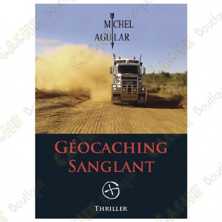 "Thriller ""Geocaching Sanglant"" - Michel Aguilar, French"
