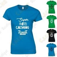 "T-shirt ""Super Geocaching Mum"" Mulher"